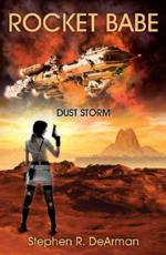 Rocket Babe - Dust Storm by Stephen R. DeArman available now!