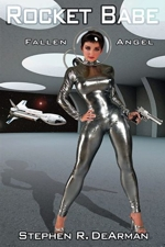 Rocket Babe - Fallen Angel by Stephen R. DeArman - The 2nd book.